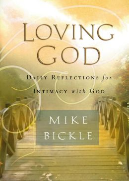 Loving God: Daily Reflections for Intimacy With God