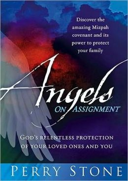Angels on Assignment: God's Relentless Protection of You and Your Loved Ones