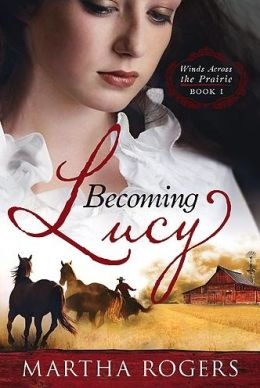Becoming Lucy: Winds Across the Prairie, Book 1