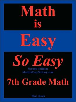 Math Is Easy So Easy, 7th Grade Math, Second Edition