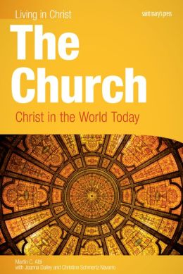 The Church: Christ in the World Today ( Print Student Book)