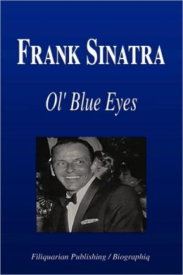 Frank Sinatra - Ol' Blue Eyes (Biography)