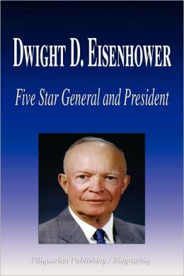 Dwight D. Eisenhower - Five Star General and President (Biography)