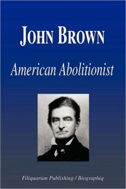 John Brown - American Abolitionist (Biography)