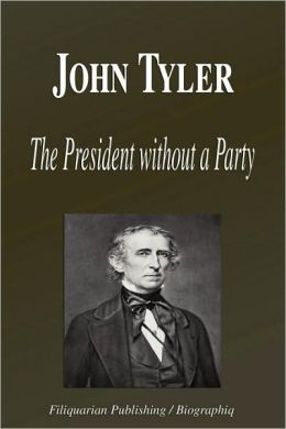 John Tyler - the President without a Party