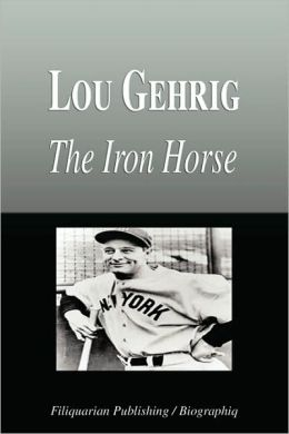 Lou Gehrig - The Iron Horse (Biography)