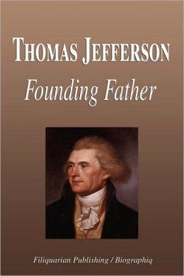 Thomas Jefferson - Founding Father (Biography)