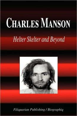 Charles Manson - Helter Skelter And Beyond (Biography)