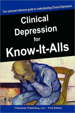 Clinical Depression For Know-It-Alls