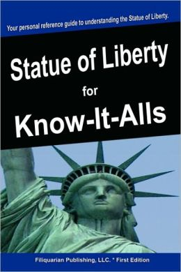 The Statue Of Liberty For Know-It-Alls