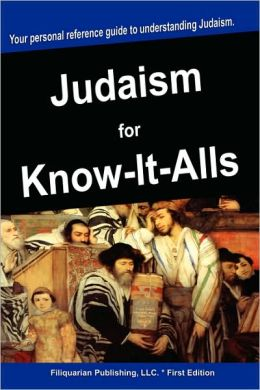 Judaism For Know-It-Alls