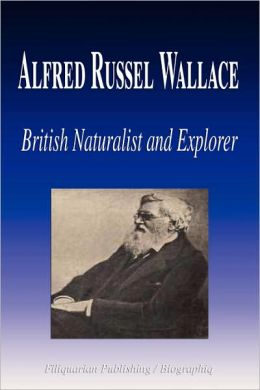 Alfred Russel Wallace - British Naturalist And Explorer (Biography)