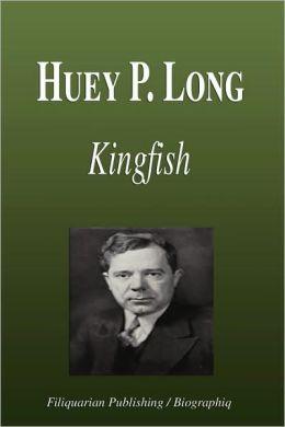 Huey P. Long - Kingfish (Biography)