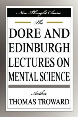 Dore and Edinburgh Lectures on Mental Science