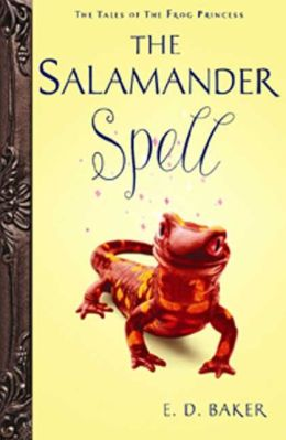 The Salamander Spell (The Tales of the Frog Princess Series #5)