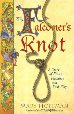 The Falconer's Knot: A Story of Friars, Flirtation and Foul Play