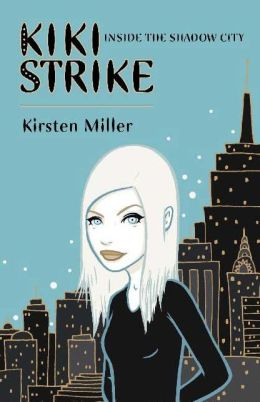 Inside the Shadow City (Kiki Strike Series)