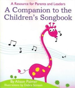 A Companion to the Children's Songbook: A Resource for Parents and Leaders
