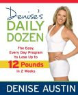 Book Cover Image. Title: Denise's Daily Dozen:  The Easy, Every Day Program to Lose Up to 12 Pounds in 2 Weeks, Author: Denise Austin