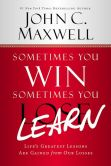 Book Cover Image. Title: Sometimes You Win--Sometimes You Learn:  Life's Greatest Lessons Are Gained from Our Losses, Author: John C. Maxwell