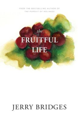 The Fruitful Life: The Overflow of God's Love Through You