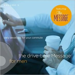 The Drive-Time Message for Men, Volume 2: Daily Devotions for Your Commute
