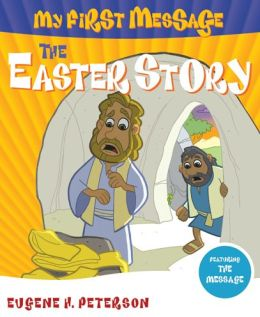 My First Message: The Easter Story: Includes Read-Along, Sing-Along CD Featuring The Message