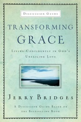 Transforming Grace Discussion Guide: Living Confidently in God's Unfailing Love