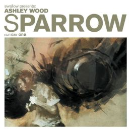 Sparrow, Volume 1: Ashley Wood
