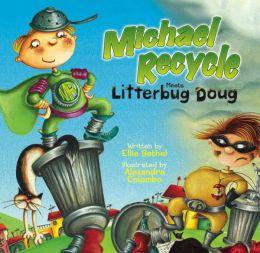 Michael Recycle Meets Litterbug Doug