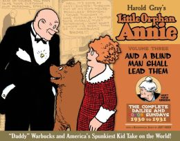 Complete Little Orphan Annie, Volume 3: And a Blind Man Shall Lead Them