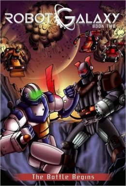 The Battle Begins (Robot Galaxy Series #2)