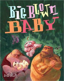 Big Blown Baby