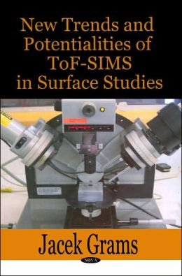 New Trends and Potentialities of ToF-SIMS in Surface Studies