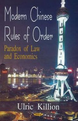 Modern Chinese Rules of Order: Paradox of Law and Economics
