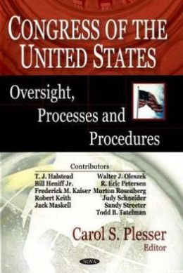 Congress of the United States: Oversight, Processes and Procedures