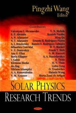 Solar Physics Research Trends Pingzhi Wang