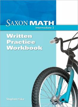 Saxon Math Intermediate 3, Written Practice Workbook