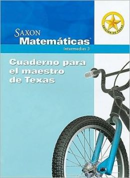 Saxon Math Intermediate 3 Texas: Teacher Edition Notebook Spanish 2008