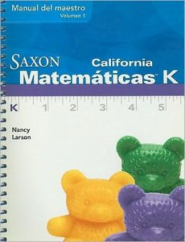 Saxon Math K California: Teacher Manual Vol. 1 Spanish 2008