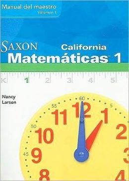 Saxon Math 1 California: Teacher Manual Vol. 1 Spanish 2008