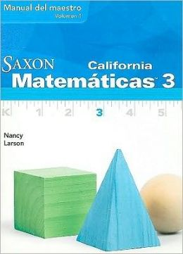 Saxon Math 3 California: Teacher Manual Vol. 1 Spanish 2008