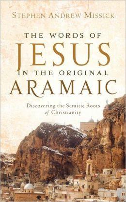 The Words Of Jesus In The Original Aramaic