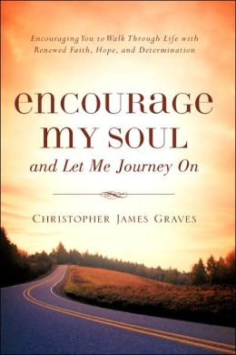 Encourage My Soul And Let Me Journey On