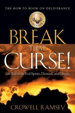 Break that curse get rid of the evil spirits demons and How to get rid of bad spirits in house