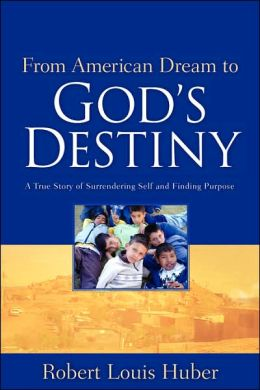 From American Dream To God's Destiny