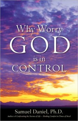 Why Worry: God Is In Control