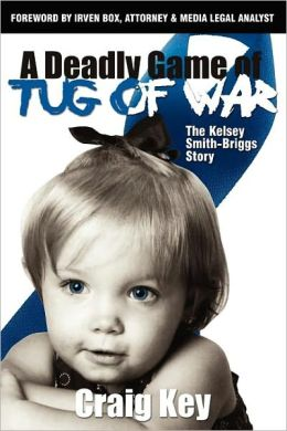 The Deadly Game of Tug of War: The Kelsey Smith-Briggs Story