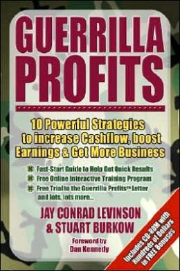 Guerrilla Profits: 10 Powerful Strategies to Increase Cashflow, Boost Earnings & Get More Business