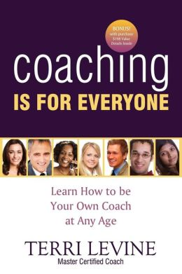 Coaching Is for Everyone!: Learn How to Be You Own Coach at Any Age